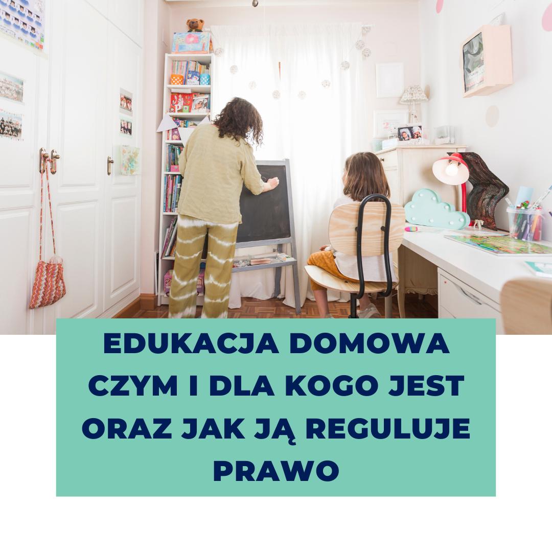 Edukacja domowa – czym i dla kogo jest oraz jak ją reguluje prawo